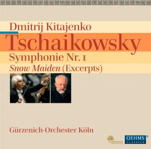 Tchaikovsky: Symphony No. 1 & The Snow Maiden (excerpts)