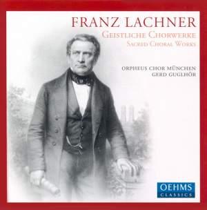 Franz Lachner: Sacred Choral Works Product Image