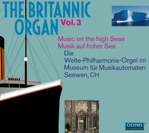 The Britannic Organ, Vol. 3: Music on the High Seas Product Image