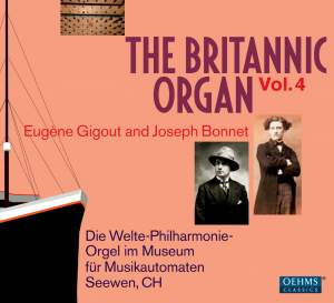 The Britannic Organ, Vol. 4: Eugene Gigout and Joseph Bonnet play their own works