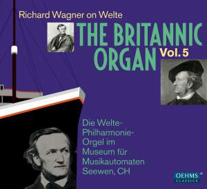 The Britannic Organ, Vol. 5: Richard Wagner on Welte Product Image