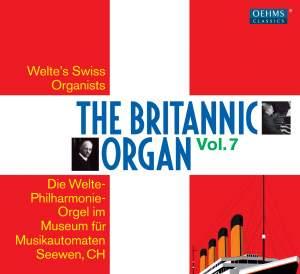 The Britannic Organ, Vol. 7: Music Machines in Seewen, Switzerland
