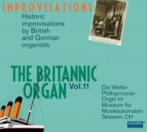 The Britannic Organ, Vol. 11: Improvisations
