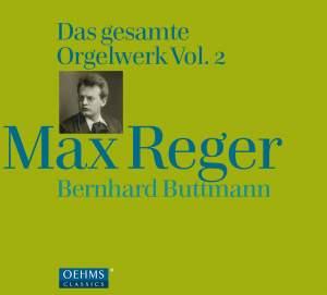Max Reger: Complete Organ Works Volume 2