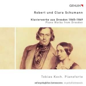 Robert & Clara Schumann: Piano Works from Dresden 1845 - 1849