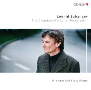 Sabaneev: The Complete Works for Piano, Vol. 1
