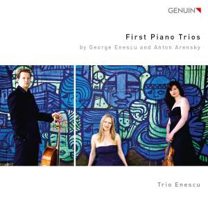 Enescu & Arensky: First Piano Trios