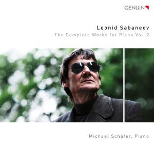 Leonid Sabaneev: The Complete Works for Piano, Vol. 2