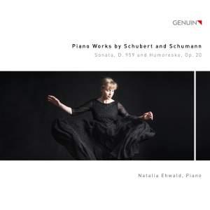 Piano Works by Franz Schubert and Robert Schumann: Sonata D. 959 and Humoreske, Op. 20