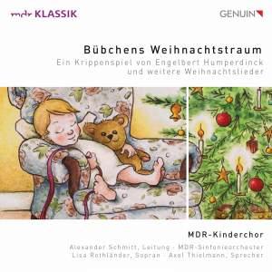 Bübchens Weihnachtstraum: Ein Krippenspiel von Engelbert Humperdinck und weitere Weihnachtslieder