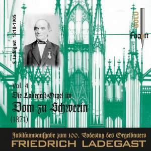 Die Ladegast-Orgeln, Vol. 4: Die Ladegast-Orgel im Dom zu Schwerin