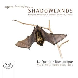 Opera Fantasias from the Shadowlands