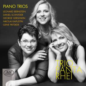 Piano Trios: Bernstein, Schnyder, Gershwin, Kapustin & Pritsker