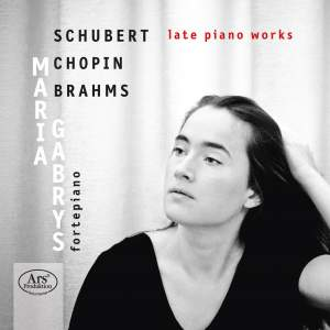 Schubert, Chopin & Brahms: Late Piano Works