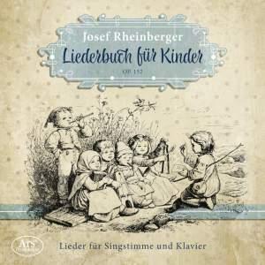 Rheinberger: Songbook For Children Op.152