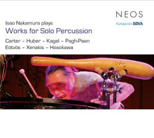 Carter, Huber, Kagel, Pagh-Paan, Eötvös, Xenakis & Hosokawa: Works for Solo Percussion