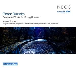 Peter Ruzicka: Complete Works for String Quartet