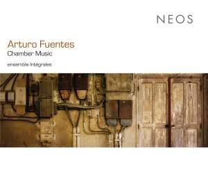 Arturo Fuentes: Chamber Music
