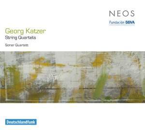 Georg Katzer: String Quartets Nos. 1, 3 & 4