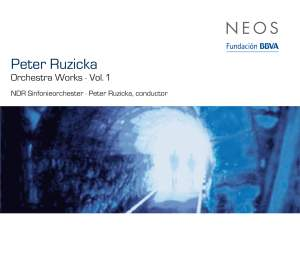 Peter Ruzicka: Orchestra Works Volume 1