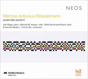 Marcus Antonius Wesselmann: Ensemble Works II