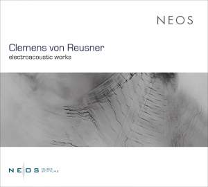 Clemens von Reusner: Electroacoustic Works Product Image