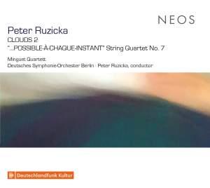 Peter Ruzicka: Clouds 2 & String Quartet No. 7