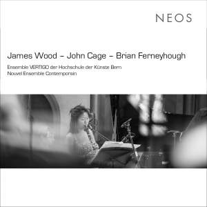 J. Wood, Cage & Ferneyhough: Contemporary Works