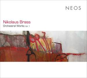 Nikolaus Brass: Orchestral Works Vol. 1