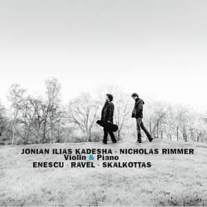 Enescu, Ravel & Skalkottas: Violin Sonatas
