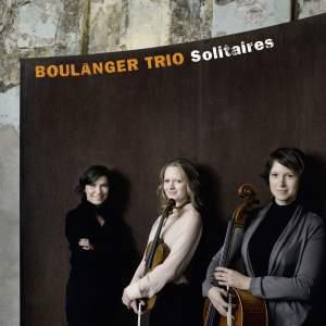 Boulanger Trio: Solitaires
