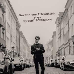 Severin von Eckardstein plays Robert Schumann Product Image
