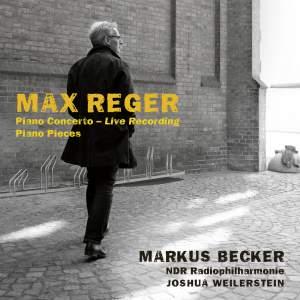 Reger: Piano Concerto (Live Recording) & Piano Pieces