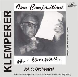 Klemperer: Own Compositions, Vol. 1 (Orchestral)