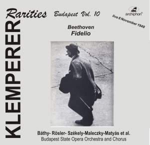 Klemperer Rarities, Budapest Vol. 10: Fidelio, Op. 72 Product Image