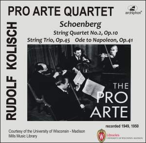 Kolisch-Pro Arte Rarities: Schoenberg – String Quartet No. 2, String Trio & Ode to Napoleon (Live Historical Recordings)