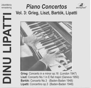 Dinu Lipatti Plays Piano Concertos, Vol. 3: Grieg, Liszt, Bartók &, Lipatti (Live) Product Image