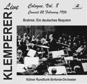 Klemperer live, Cologne Vol. 8: Brahms, Ein deutsches Requiem (Historical Recording)