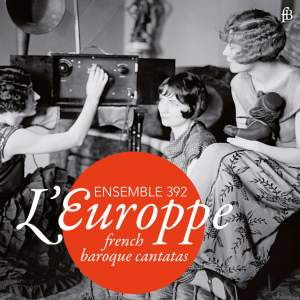 L' Europpe: French Baroque Cantatas Product Image