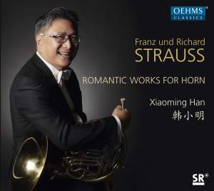 Franz and Richard Strauss: Romantic Works for Horn