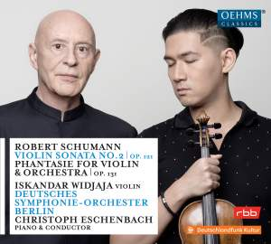 Schumann: Violin Sonata No. 2 in D Minor, Op. 121 & Phantasie in C Major, Op. 131