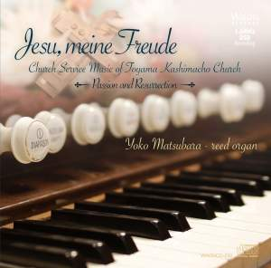 Jesu, meine freude: Church Service Music of Toyama Kashimacho Church - Passion & Ressurection