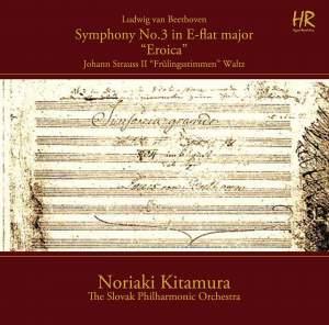 Beethoven: Symphony No. 3 'Eroica' - J. Strauss II: Frühlingsstimmen