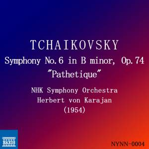 Tchaikovsky: Symphony No. 6 in B Minor, Op. 74 Pathétique (Recorded Live 1954)