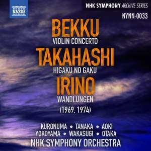 Bekku: Violin Concerto, Takahashi: Contradiction, Irino: Wandlungen