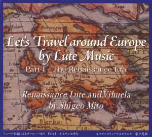 Let's Travel Around Europe by Lute Music, Vol. 1: The Renaissance Era Product Image