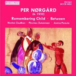 Nørgård: 'Remembering Child' & Between