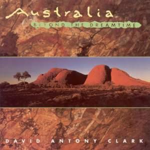 CLARK, David Antony: Australia Beyond the Dreamtime Product Image