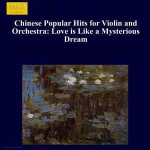 Chinese Popular Hits for Violin and Orchestra: Love is Like a Mysterious Dream Product Image