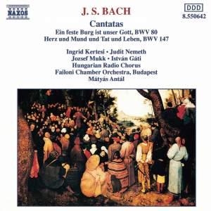 Bach: Ein feste Burg ist unser Gott & Herz und Mund und Tat und Leben